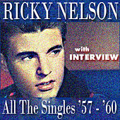 Play & Download All The Singles '57-'60 (With Interview) by Ricky Nelson | Napster