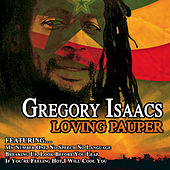 Play & Download Loving Pauper by Gregory Isaacs | Napster