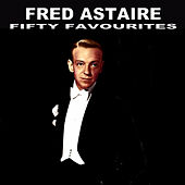 Play & Download Fred Astaire Fifty Favourites by Various Artists | Napster