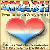 Play & Download Smash French Love Songs Vol 1 by Various Artists | Napster