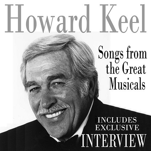 Play & Download Songs From The Great Musicals (Includes Interview) by Howard Keel | Napster