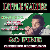 Play & Download So Fine by Little Walter | Napster