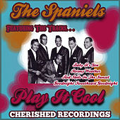 Play & Download Play It Cool by The Spaniels | Napster