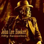 Play & Download John Lee Hooker Fifty Favourites by John Lee Hooker | Napster