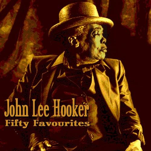 John Lee Hooker Fifty Favourites by John Lee Hooker