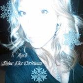 Shine Like Christmas by April