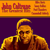 Play & Download John Coltrane The Greatest Hits by Various Artists | Napster