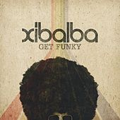 Play & Download Get Funky by Xi-balba | Napster
