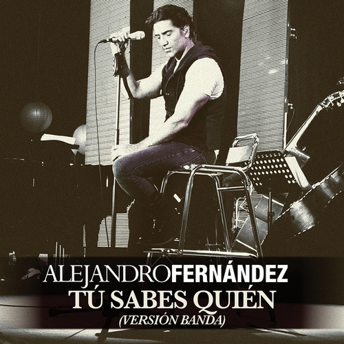 Play & Download Tú Sabes Quien by Alejandro Fernández | Napster