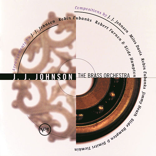 Play & Download The Brass Orchestra by J.J. Johnson | Napster