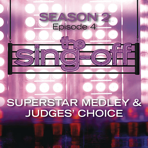 Play & Download The Sing-Off: Season 2 - Episode 4 - Superstar Medley & Judges Choice by Various Artists | Napster