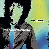 Play & Download The Definitive Collection by Jeff Lorber | Napster