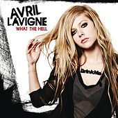 Play & Download What The Hell by Avril Lavigne | Napster