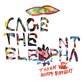 Play & Download Thank You Happy Birthday by Cage The Elephant | Napster