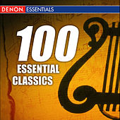 Play & Download 100 Classical Essentials by Various Artists | Napster