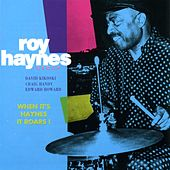 Play & Download When It Haynes It Roars by Roy Haynes   Napster