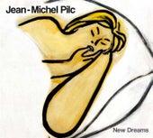 New Dreams by Jean-Michel Pilc