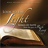 Look To The Light: Songs Of Faith by Various Artists