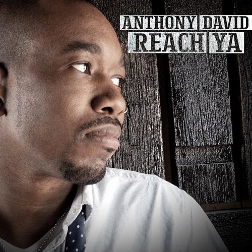 Play & Download Reach Ya by Anthony David | Napster
