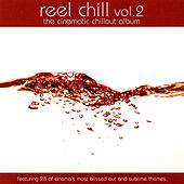 Reel Chill 2: The Cinematic Chillout Album by Various Artists