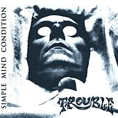 Simple Mind Condition by Trouble