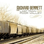 Play & Download Last Train From Poor Valley by Richard Bennett | Napster