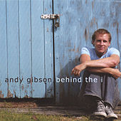 Play & Download Behind The I by Andy Gibson | Napster