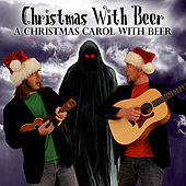 A Christmas Carol With Beer by Christmas