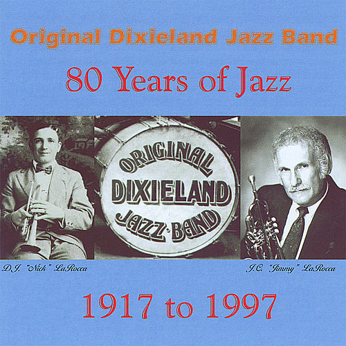 80 Years of Jazz by Original Dixieland Jazz Band