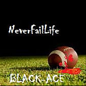 Play & Download NFL(Never Fail Life) by Black Ace | Napster