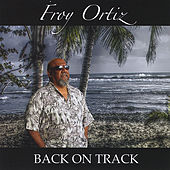 Play & Download Back On Track by Froy Ortiz | Napster