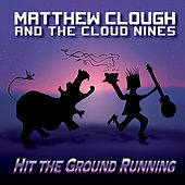 Play & Download Hit The Ground Running by Matthew Clough | Napster