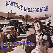 Play & Download Ragtime Millionaire by Lightnin' Wells | Napster