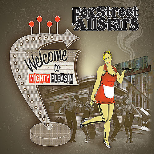 Welcome to Mighty Pleasin' by Fox Street All Stars