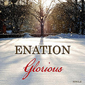 Play & Download Glorious by Enation | Napster