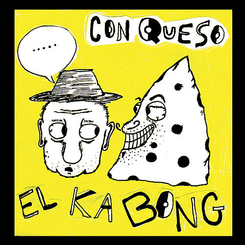 Play & Download Con Queso by El Ka Bong | Napster