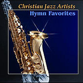 Play & Download Hymn Favorites by Christian Jazz Artists Network | Napster