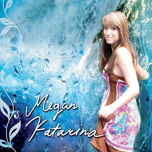 Play & Download Megan Katarina by Megan Katarina | Napster