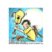 Short and Sweet - EP by Stephen Covell