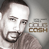 Play & Download How Many Times by Doug Cash | Napster