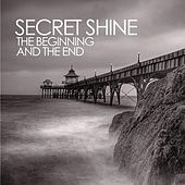 Play & Download The Beginning and the End by Secret Shine | Napster