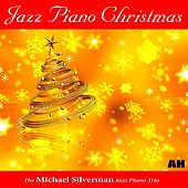 Jazz Piano Christmas by Michael Silverman Jazz Piano Trio