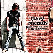 Play & Download The Way We Do It Down South by Gary Nichols | Napster