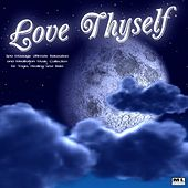 Play & Download Love Thyself: Spa Massage Ultimate Relaxation and Meditation Music Collection for Yoga, Healing and Reiki by Meditation Nation | Napster