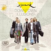 Play & Download Downtown Illusions by Spark Quintet | Napster