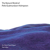The Natural World of Pelle Gudmundsen-Holmgreen by Paul Hillier
