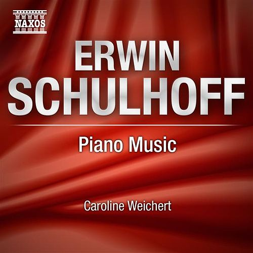 Play & Download Schulhoff: Piano Music by Caroline Weichert | Napster
