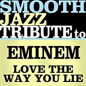 Love The Way You Lie - Single by Smooth Jazz Allstars