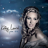 Play & Download From Here by Katey Laurel | Napster