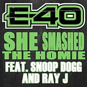 She Smashed The Homie by E-40
